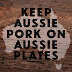 Keep Aussie Pork on Aussie Plates